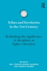 Tribes and Territories in the 21st Century : Rethinking the significance of disciplines in higher education - Book