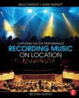 Recording Music on Location : Capturing the Live Performance - Book