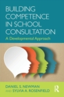 Building Competence in School Consultation : A Developmental Approach - Book