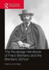 The Routledge Handbook of Franz Brentano and the Brentano School - Book