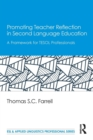 Promoting Teacher Reflection in Second Language Education : A Framework for TESOL Professionals - Book