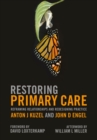 Restoring Primary Care : Reframing Relationships and Redesigning Practice - eBook