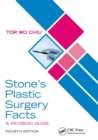 Stone's Plastic Surgery Facts: A Revision Guide, Fourth Edition - Book
