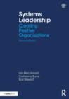 Systems Leadership : Creating Positive Organisations - Book