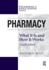 Pharmacy : What It Is and How It Works - Book