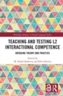 Teaching and Testing L2 Interactional Competence : Bridging Theory and Practice - Book