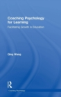 Coaching Psychology for Learning : Facilitating Growth in Education - Book