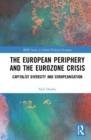 The European Periphery and the Eurozone Crisis : Capitalist Diversity and Europeanisation - Book