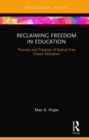 Reclaiming Freedom in Education : Theories and Practices of Radical Free School Education - Book