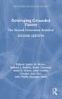 Developing Grounded Theory : The Second Generation Revisited - Book