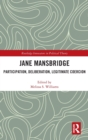 Jane Mansbridge : Participation, Deliberation, Legitimate Coercion - Book