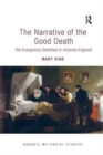 The Narrative of the Good Death : The Evangelical Deathbed in Victorian England - Book