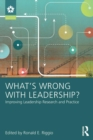 What's Wrong With Leadership? : Improving Leadership Research and Practice - Book
