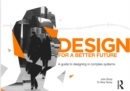 Design for a Better Future : A guide to designing in complex systems - Book