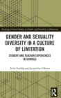 Gender and Sexuality Diversity in a Culture of Limitation : Student and Teacher Experiences in Schools - Book