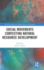 Social Movements Contesting Natural Resource Development - Book