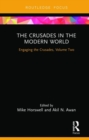 The Crusades in the Modern World : Engaging the Crusades, Volume Two - Book