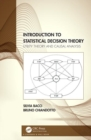 Introduction to Statistical Decision Theory : Utility Theory and Causal Analysis - Book