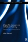 Citizenship Inclusion and Intellectual Disability : Biopolitics Post-Institutionalisation - Book