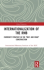 "Internationalization of the RMB : Currency Strategy in the ""Belt and Road"" Construction - Book"