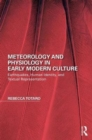 Meteorology and Physiology in Early Modern Culture : Earthquakes, Human Identity, and Textual Representation - Book