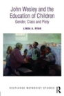 John Wesley and the Education of Children : Gender, Class and Piety - Book