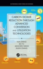 Carbon Dioxide Reduction through Advanced Conversion and Utilization Technologies - Book