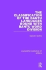 The Classification of the Bantu Languages bound with Bantu Word Division - Book