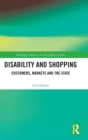 Disability and Shopping : Customers, Markets and the State - Book