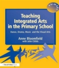 Teaching Integrated Arts in the Primary School : Dance, Drama, Music, and the Visual Arts - Book