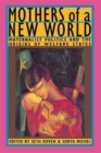 Mothers of a New World : Maternalist Politics and the Origins of Welfare States - Book