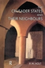 The Crusader States and their Neighbours : 1098-1291 - Book