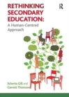 Rethinking Secondary Education : A Human-Centred Approach - Book
