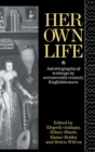 Her Own Life : Autobiographical Writings by Seventeenth-Century Englishwomen - Book