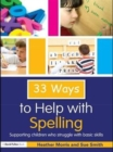 33 Ways to Help with Spelling : Supporting Children Who Struggle with Basic Skills - Book