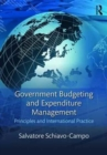 Government Budgeting and Expenditure Management : Principles and International Practice - Book