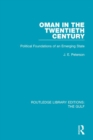 Oman in the Twentieth Century : Political Foundations of an Emerging State - Book