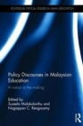 Policy Discourses in Malaysian Education : A nation in the making - Book