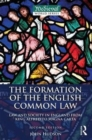 The Formation of the English Common Law : Law and Society in England from King Alfred to Magna Carta - Book