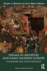 Drama in Medieval and Early Modern Europe : Playmakers and their Strategies - Book