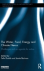 The Water, Food, Energy and Climate Nexus : Challenges and an agenda for action - Book