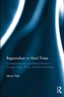 Regionalism in Hard Times : Competitive and post-liberal trends in Europe, Asia, Africa, and the Americas - Book