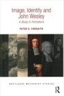 Image, Identity and John Wesley : A Study in Portraiture - Book