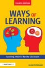 Ways of Learning : Learning Theories for the Classroom - Book