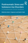 Posttraumatic Stress and Substance Use Disorders : A Comprehensive Clinical Handbook - Book
