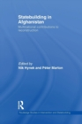 Statebuilding in Afghanistan : Multinational Contributions to Reconstruction - Book