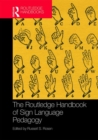 The Routledge Handbook of Sign Language Pedagogy - Book