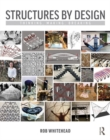 Structures by Design : Thinking, Making, Breaking - Book