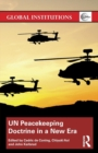 UN Peacekeeping Doctrine in a New Era : Adapting to Stabilisation, Protection and New Threats - Book