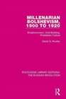 Millenarian Bolshevism 1900-1920 : Empiriomonism, God-Building, Proletarian Culture - Book